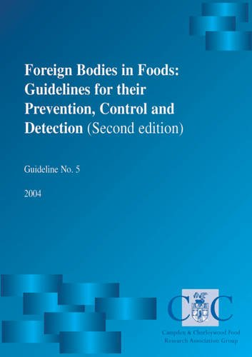 9780905942681: Foreign Bodies in Foods: Guidelines for Their Prevention, Control and Detection