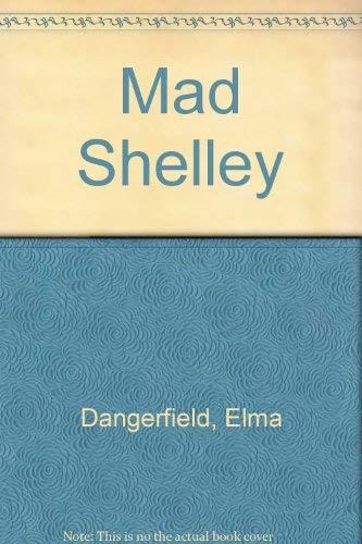 Mad Shelley: Dangerfield, Elma