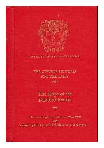 The hope of the disabled person / by Baroness Ryder of Warsaw and Leonard Cheshire - Ryder of Warsaw, Sue Ryder Baroness (1923-). Cheshire, Leonard (1917-). Royal Society of Medicine (Great Britain)