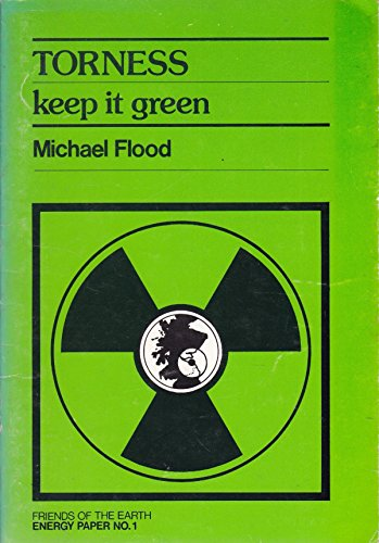 Torness, keep it green (Energy paper) (9780905966151) by Michael Flood