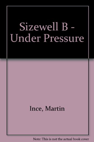 Sizewell B - Under Pressure (0905966473) by Ince, Martin