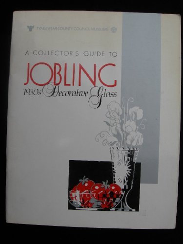 9780905974255: Collector's Guide to Jobling 1930's Decorative Glass