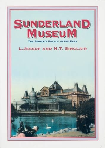 9780905974651: Sunderland Museum: The Peoples' Palace in the Park