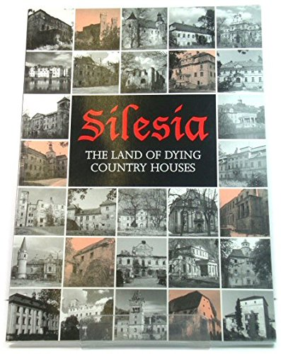 9780905978604: Silesia: The Land of Dying Country Houses