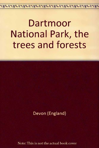 9780905981116: Dartmoor National Park, the trees and forests
