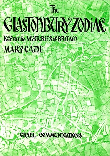 The Glastonbury Zodiac: Key to the Mysteries of Britain: Caine, Mary