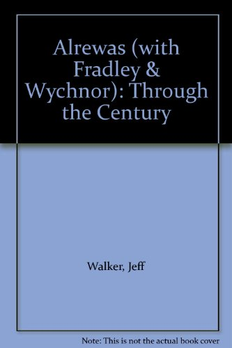 Alrewas (with Fradley & Wychnor): Through the Century: Walker, Jeff, and Whiting, Dianne
