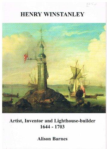9780905993812: Henry Winstanley Artist, Inventor and Lighthouse-builder 1644-1703