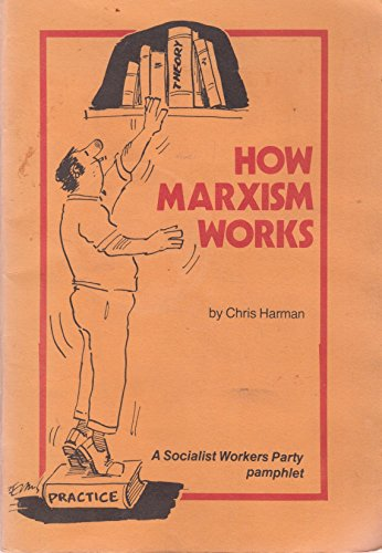 9780905998008: How Marxism Works