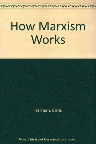 9780905998404: How Marxism Works