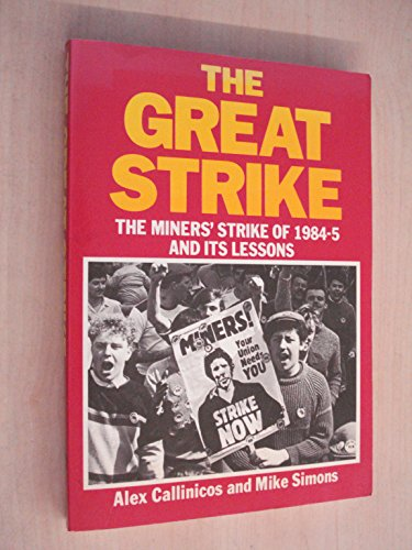 9780905998503: The Great Strike: Miners' Strike of 1984-85 and Its Lessons