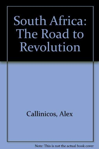 9780905998558: South Africa: The Road to Revolution