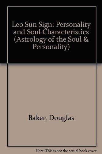9780906006214: Leo Personality & Soul Characteristics (The Astrology of the Soul and Personality) (Astrology of the Soul & Personality)