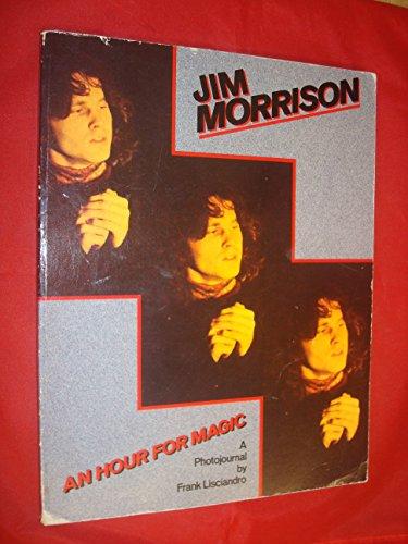 An Hour for Magic: Jim Morrison: Lisciandro, Frank