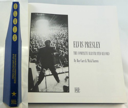 9780906008645: Elvis Presley: The Complete Illustrated Record
