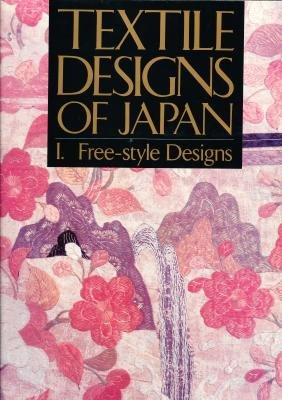 Textile Designs of Japan. I Free-Style Designs.: The Japan Textile