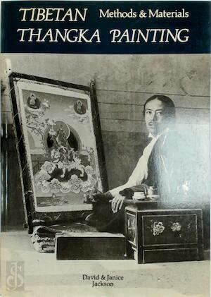 Tibetan Thangka / Tanka Painting: Methods & Materials: Jackson, David & Janice Jackson