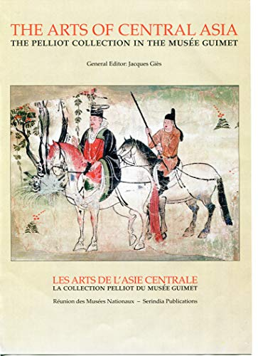 9780906026403: The Arts of Central Asia: the Pelliot Collection in the Musee Guimet: Les Arts De 'Asie Centrale: La Collection Pelliot Du Musee Guimet
