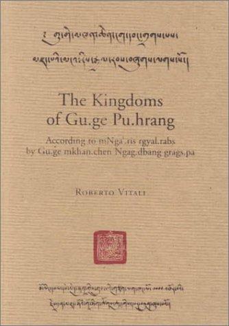 9780906026427: The Kingdoms of Gu.Ge Pu.Hrang: According to Mnga'.Ris Rgyal.Rabs by Gu.Ge Mkhan.Chen Ngag.Dbang Grags.Pa