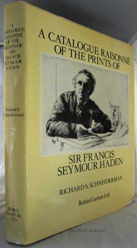 9780906030165: A Catalogue Raisonné of the Prints of Sir Francis Seymour Haden