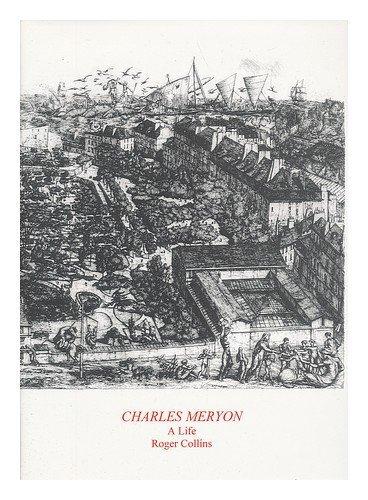 Charle Meryon: A Life: Collins, Roger