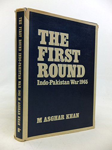 First Round: Indo-Pakistan War, 1965: Khan, M Asghar
