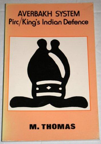 Averbakh System Pirc/King's Indian Defence: M Thomas