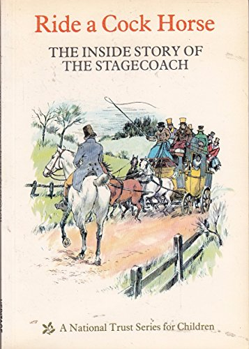 Ride a Cock Horse, The Inside Story of the Stagecoach
