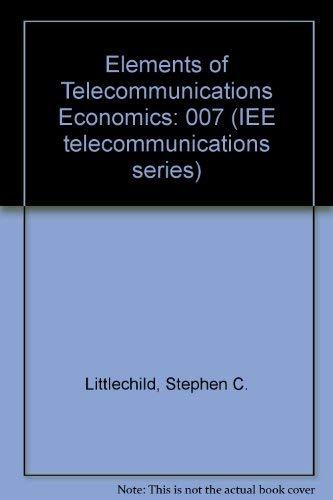 9780906048177: Elements of Telecommunications Economics (Iee Telecommunications Series, 7.)