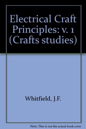 9780906048412: Electrical Craft Principles: v. 1 (Crafts studies)