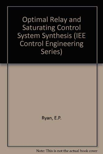 Optimal Relay and Saturating Control System Synthesis: E.P. Ryan