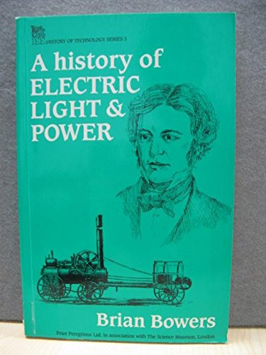 History of Electric Light & Power: Bowers, Brian