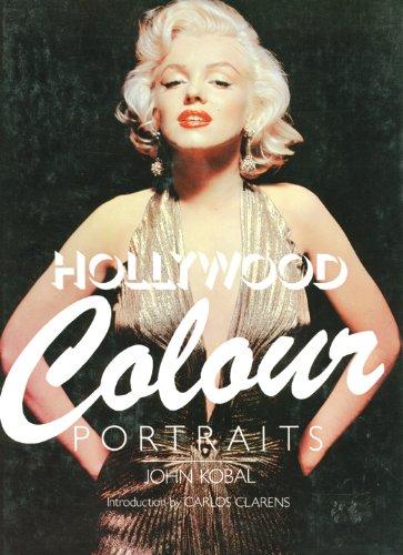 Hollywood Colour Portraits: Kobal, John - FIRST EDITION