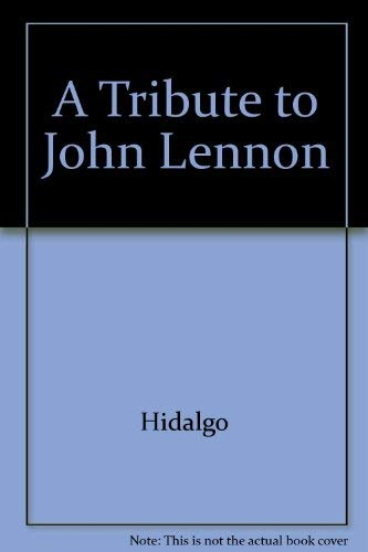 A Tribute to John Lennon: Hidalgo