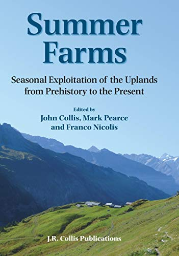 9780906090558: Summer Farms: Seasonal Exploitation of the Uplands from Prehistory to the Present (Sheffield Archaeological Monographs)