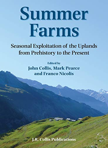 9780906090565: Summer Farms: Seasonal Exploitation of the Uplands from Prehistory to the Present (Sheffield Archaeological Monographs)
