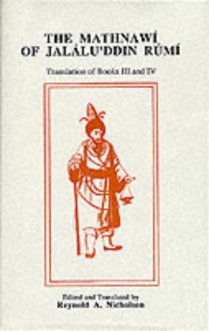 The Mathnawi of Jalalud'din Rumi, Translation of Books III and IV (Volume IV) (0906094097) by Rumi, Jalaluddin