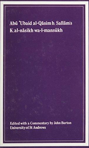 Kitab Al-Nasikh Wa-l-Mmansukh of Abu 'Ubaid Al-Qasim: Abu 'Ubaid al-Qasim