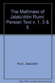9780906094266: The Mathnawi of Jalalu'ddin Rumi, Vols 1, 3, 5, Persian Text (set) (Persian Edition)