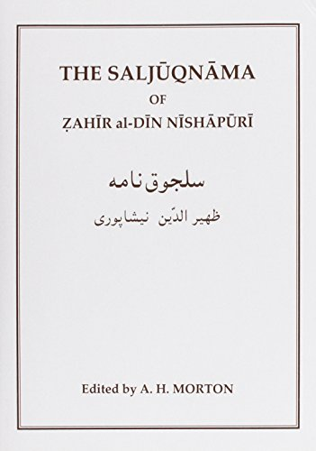 9780906094488: The Saljuqnama of Zahir al-Din Nishapuri: A critical text making use of the unique manuscript in the library of the Royal Asiatic Society (Gibb Memorial Trust Persian Studies)