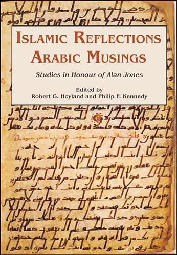 9780906094501: Islamic Reflections, Arabic Musings: Studies in Honour of Alan Jones (Gibb Memorial Trust Arabic Studies)