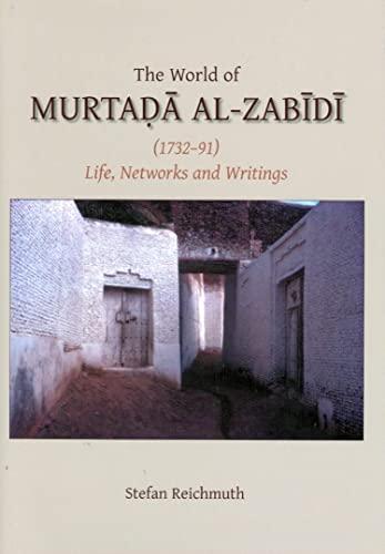 9780906094600: The World of Murtada al-Zabidi (Gibb Memorial Trust Arabic Studies)