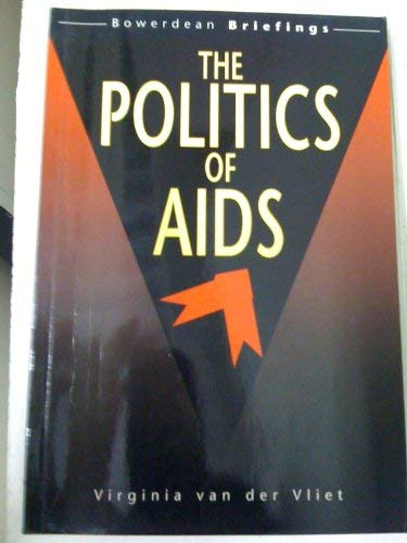 9780906097243: The Politics of AIDS (Bowerdean Briefings)