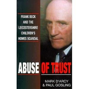 9780906097304: Abuse of Trust: Frank Beck and the Leicestershire Children's Homes Scandal