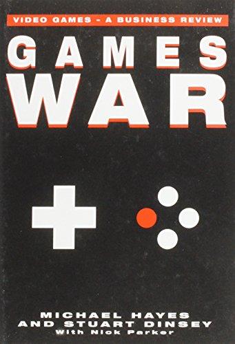 Games War: Video Games - A Business: Michael Hayes, Stuart