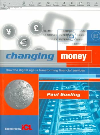 9780906097458: Changing Money: How the Digital Age Is Transforming Financial Services