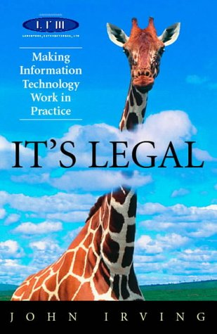 It's Legal: Making Legal Technology Work,John Irving: John Irving