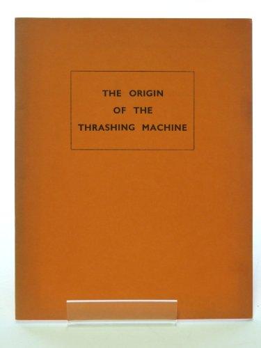 The Origin of the Thrashing Machine.: William Tritton.