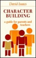 9780906127681: Character building: A guide for parents and teachers