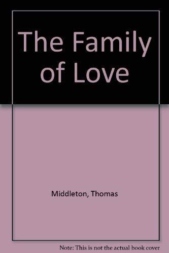 9780906129012: The family of love (Nottingham drama texts)